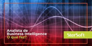 o que faz o analista de business intelligence